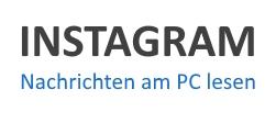 So kannst Du Instagram Nachrichten am PC lesen